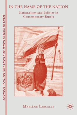 In the Name of the Nation: Nationalism and Politics in Contemporary Russia 9780230618602
