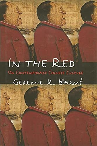 In the Red: On Contemporary Chinese Culture 9780231106146