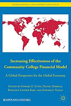Increasing Effectiveness of the Community College Financial Model: A Global Perspective for the Global Economy 9780230105362