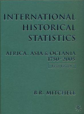 International Historical Statistics: Africa, Asia and Oceania, 1750-2005 9780230005150