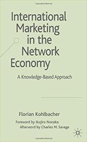 International Marketing in the Network Economy: A Knowledge-Based Approach