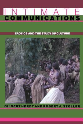 Intimate Communications: Erotics and the Study of Culture 9780231069014