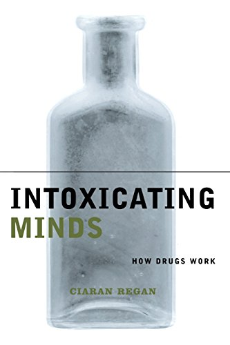 Intoxicating Minds: How Drugs Work 9780231120173