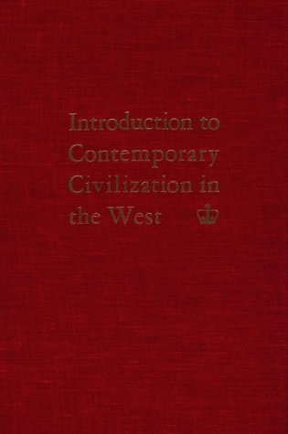 Introduction to Contemporary Civilization in the West: Volume 1