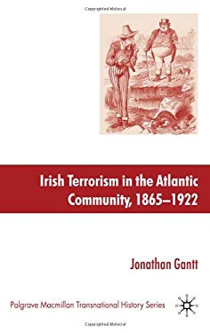 Irish Terrorism in the Atlantic Community, 1865-1922 9780230538122