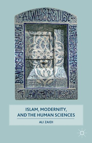 Islam, Modernity, and the Human Sciences 9780230110359