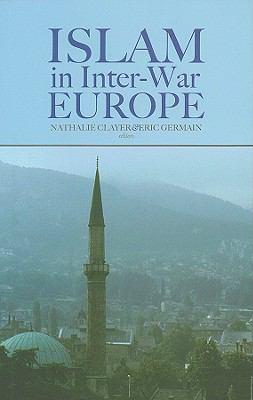 Islam in Inter-War Europe 9780231701006