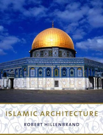 Islamic Architecture: Form, Function, and Meaning 9780231101332