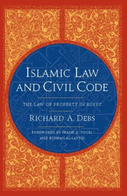 Islamic Law and Civil Code: The Law of Property in Egypt 9780231150446