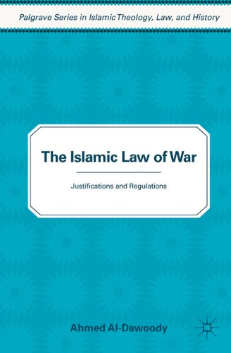 The Islamic Law of War: Justifications and Regulations 9780230111608