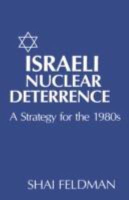 Israeli Nuclear Deterrence 9780231055468