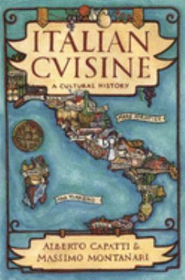 Italian Cuisine: A Cultural History 9780231122320