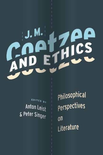 J. M. Coetzee and Ethics: Philosophical Perspectives on Literature