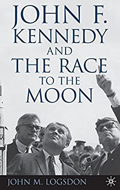 John F. Kennedy and the Race to the Moon 9780230110106