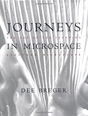 Journeys in Microspace: The Art of the Scanning Electron 9780231082525