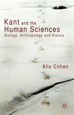 Kant and the Human Sciences: Biology, Anthropology and History 9780230224322