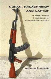 Koran, Kalashnikov, and Laptop: The Neo-Taliban Insurgency in Afghanistan