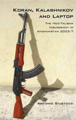 Koran, Kalashnikov, and Laptop: The Neo-Taliban Insurgency in Afghanistan 9780231700092