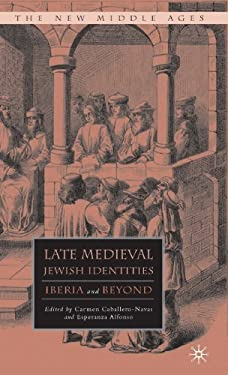 Late Medieval Jewish Identities: Iberia and Beyond 9780230608337
