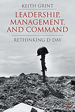 Leadership, Management and Command: Rethinking D-Day 9780230543171