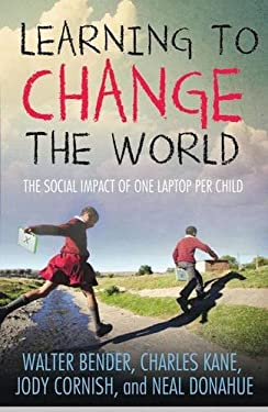 Learning to Change the World: The Social Impact of One Laptop Per Child 9780230337312