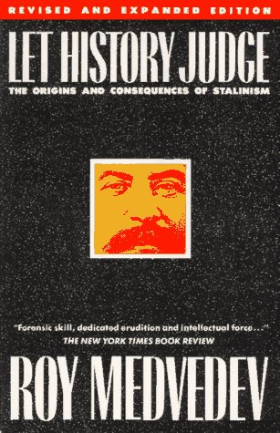 Let History Judge: The Origins and Consequences of Stalinism 9780231063517