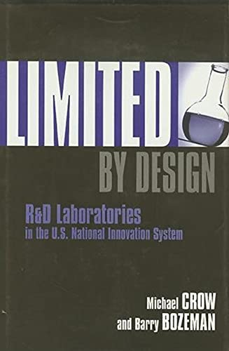 Limited by Design: R & D Laboratories in the U.S. National Innovation System 9780231109826