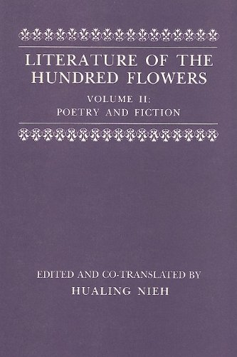 Literature of the Hundred Flowers, Volume II: Poetry and Fiction 9780231050760
