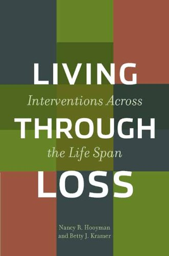 Living Through Loss: Interventions Across the Life Span 9780231122467