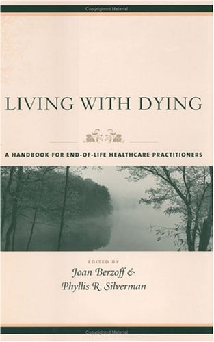 Living with Dying: A Handbook for End-Of-Life Healthcare Practitioners 9780231127943
