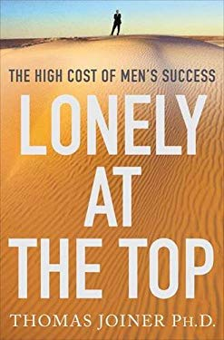 Lonely at the Top: The High Cost of Men's Success 9780230104433