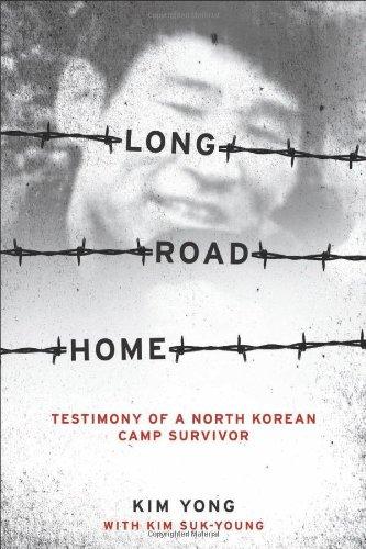 Long Road Home: Testimony of a North Korean Camp Survivor 9780231147460