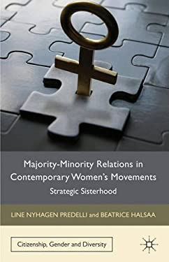 Majority-Minority Relations in Contemporary Women's Movements: Strategic Sisterhood 9780230246584