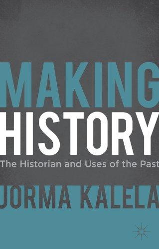 Making History: The Historian and Uses of the Past 9780230276826
