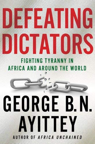 Defeating Dictators: Fighting Tyranny in Africa and Around the World 9780230108592