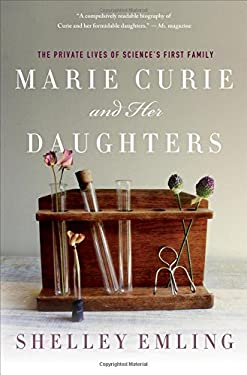 Marie Curie and Her Daughters: The Private Lives of Science's First Family 9780230115712
