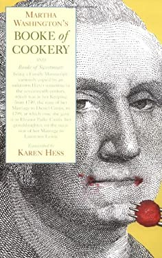 Martha Washington's Booke of Cookery and Booke of Sweetmeats 9780231049313
