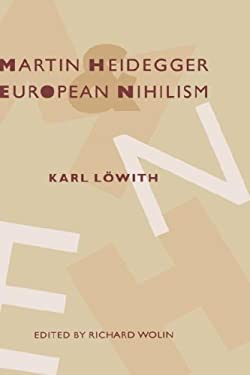 Martin Heidegger and European Nihilism 9780231084062