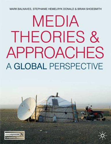 Media Theories and Approaches: A Global Perspective 9780230551626