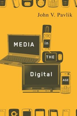Media in the Digital Age 9780231142083