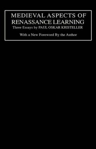 Medieval Aspects of Renaissance Learning: Three Essays by Paul Oskar Kristeller 9780231079501