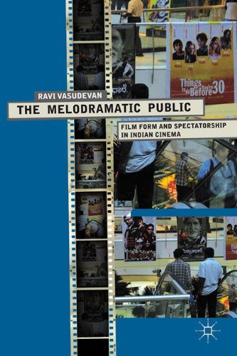 The Melodramatic Public: Film Form and Spectatorship in Indian Cinema 9780230247642