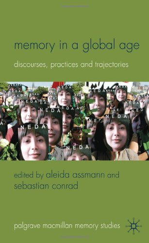 Memory in a Global Age: Discourses, Practices and Trajectories 9780230272910