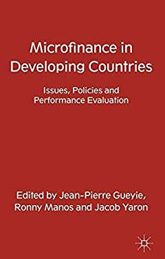 Microfinance in Developing Countries: Issues, Policies and Performance Evaluation 9780230348462