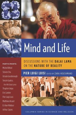 Mind and Life: Discussions with the Dalai Lama on the Nature of Reality 9780231145503