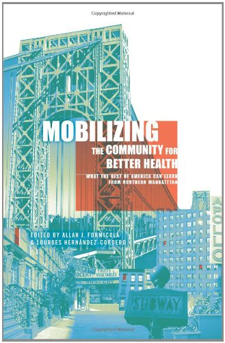 Mobilizing the Community for Better Health: What the Rest of America Can Learn from Northern Manhattan 9780231151672