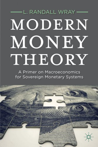 Modern Money Theory: A Primer on Macroeconomics for Sovereign Monetary Systems 9780230368897