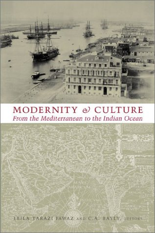 Modernity and Culture from the Mediterranean to the Indian Ocean, 1890--1920 9780231114264