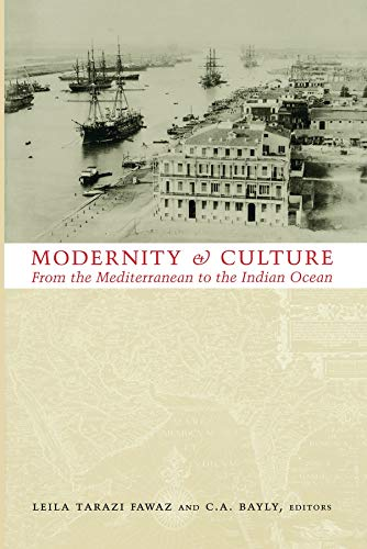 Modernity and Culture from the Mediterranean to the Indian Ocean, 1890--1920 9780231114271