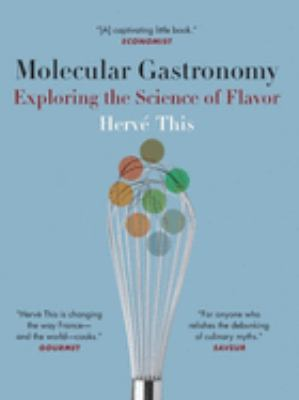 Molecular Gastronomy: Exploring the Science of Flavor 9780231133128